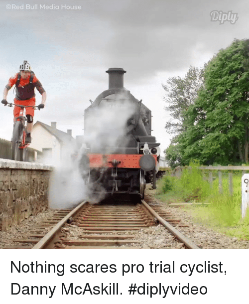 Memes, Scare, and Bulls: Bull Media House  ORed Diply Nothing scares pro trial cyclist, Danny McAskill. #diplyvideo