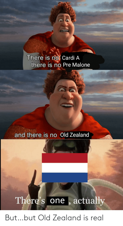 Old: But…but Old Zealand is real