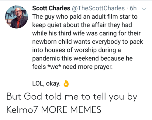 Told: But God told me to tell you by Kelmo7 MORE MEMES