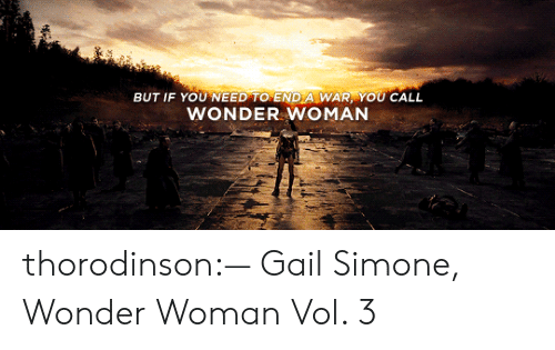 Target, Tumblr, and Blog: BUT IF YOU NEED TO END A WAR, YOU CALL  WONDER WOMAN thorodinson:— Gail Simone, Wonder Woman Vol. 3