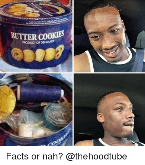Cookies, Facts, and Memes: BUTTER COOKIES  PRODUCT OF DENMARK Facts or nah? @thehoodtube