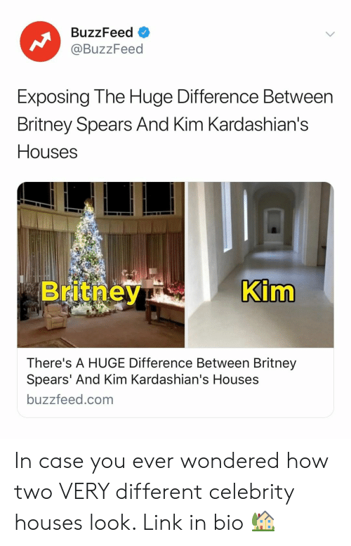 Britney Spears, Kardashians, and Buzzfeed: BuzzFeed  @BuzzFeed  Exposing The Huge Difference Between  Britney Spears And Kim Kardashian's  Houses  im  There's A HUGE Difference Between Britney  Spears' And Kim Kardashian's Houses  buzzfeed.com In case you ever wondered how two VERY different celebrity houses look. Link in bio 🏡