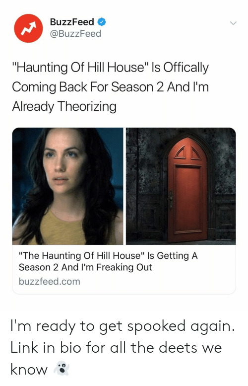 """Buzzfeed, House, and Link: BuzzFeed  @BuzzFeed  """"Haunting Of Hill House"""" ls Offically  Coming Back For Season 2 And I'm  Already Theorizing  """"The Haunting Of Hill House"""" Is Getting A  Season 2 And I'm Freaking Out  buzzfeed.com I'm ready to get spooked again. Link in bio for all the deets we know 👻"""