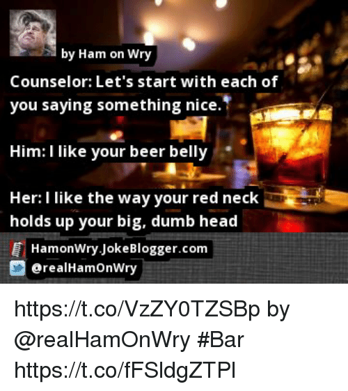 By Ham on Wry Counselor Let's Start With Each of You Saying