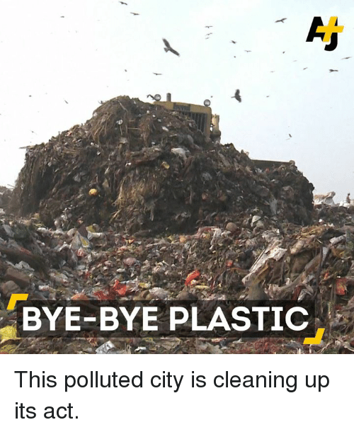 Pollute: BYE-BYE PLASTIC This polluted city is cleaning up its act.
