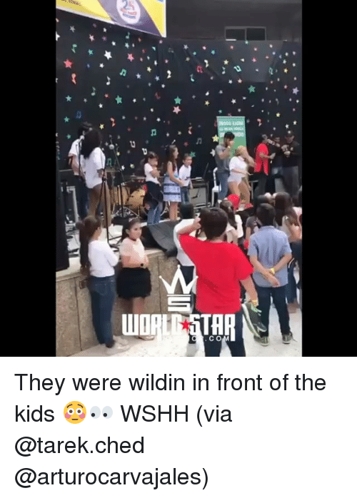 Memes, Wshh, and Kids: C O They were wildin in front of the kids 😳👀 WSHH (via @tarek.ched @arturocarvajales)