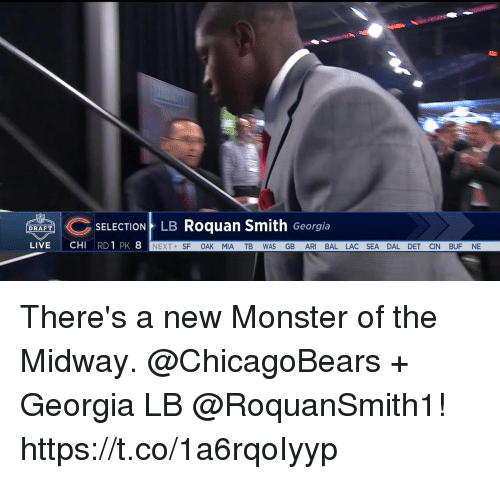 Memes, Monster, and Georgia: C SELECTION LB Roquan Smith Georgia  DRAFT  NEXTSF OAK MIA TB WAS GB ARI BAL LAC SEA DAL DET CIN BUF NE There's a new Monster of the Midway.  @ChicagoBears + Georgia LB @RoquanSmith1! https://t.co/1a6rqoIyyp