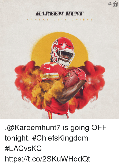 Memes, 🤖, and Sci: Ca  KAREEM  K A N S A SCI T Y C H I E F S .@Kareemhunt7 is going OFF tonight. #ChiefsKingdom #LACvsKC https://t.co/2SKuWHddQt