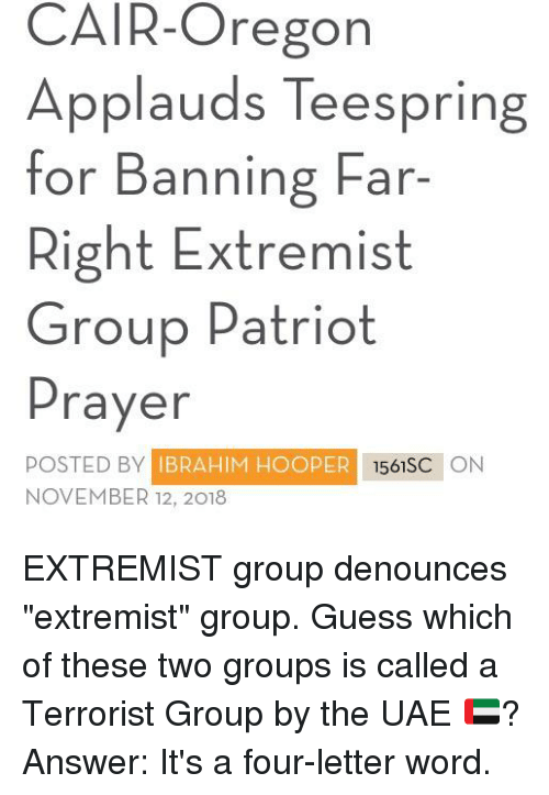 Guess, Oregon, and Word: CAIR-Oregon  Applauds Teespring  for Banning Far-  Right Extremist  Group Patriot  Prayer  POSTED BY IBRAHIM HOOPER 156SC ON  NOVEMBER 12, 2018