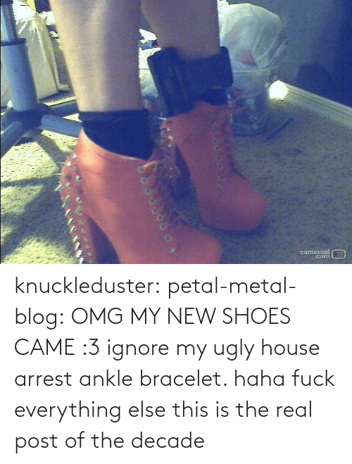 omg: cameroid  corn knuckleduster: petal-metal-blog: OMG MY NEW SHOES CAME :3 ignore my ugly house arrest ankle bracelet. haha fuck everything else this is the real post of the decade