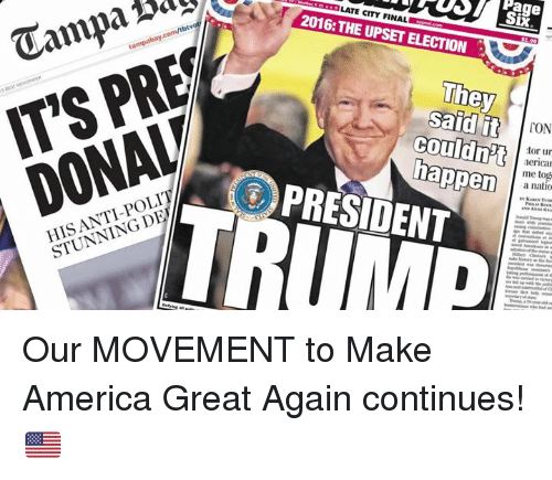 America, Anti, and President: Camplus  LATE CITY FINALc  2016: THE UPSET ELECTION  SiX  IT'S PRE  DONAL  tamp  said it  HIS ANTI-POLI  STUNNING DE  PRESIDENT  me tog  6 Our MOVEMENT to Make America Great Again continues!🇺🇸