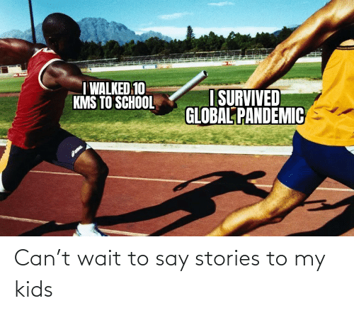 Kids: Can't wait to say stories to my kids