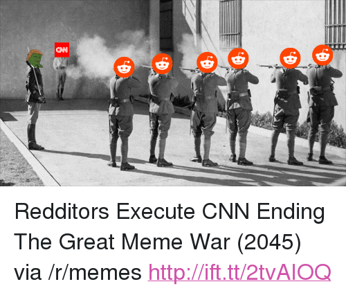 "Great Meme: CAN <p>Redditors Execute CNN Ending The Great Meme War (2045) via /r/memes <a href=""http://ift.tt/2tvAIOQ"">http://ift.tt/2tvAIOQ</a></p>"