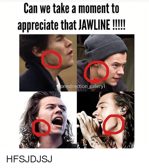 Memes, Appreciate, and 🤖: Can we take a moment to  appreciate that JAWLINE !!  onedirection _galleryl HFSJDJSJ
