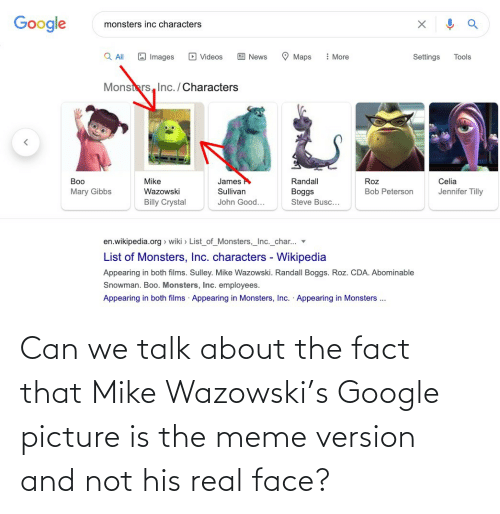 Version: Can we talk about the fact that Mike Wazowski's Google picture is the meme version and not his real face?