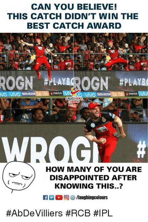 Disappointed, Best, and Indianpeoplefacebook: CAN YOU BELIEVE!  THIS CATCH DIDN'T WIN THE  BEST CATCH AWARD  te  #7EA  VIVO TATANEXON  STARAPLUSV  LAUGHING  HOW MANY OF YOU ARE  DISAPPOINTED AFTER  KNOWING THIS..? #AbDeVilliers  #RCB #IPL