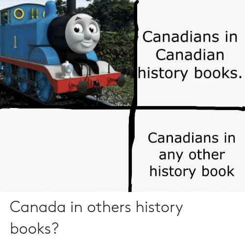 Books, Book, and Canada: Canadians in  1  Canadian  history books.  Canadians in  any other  history book Canada in others history books?