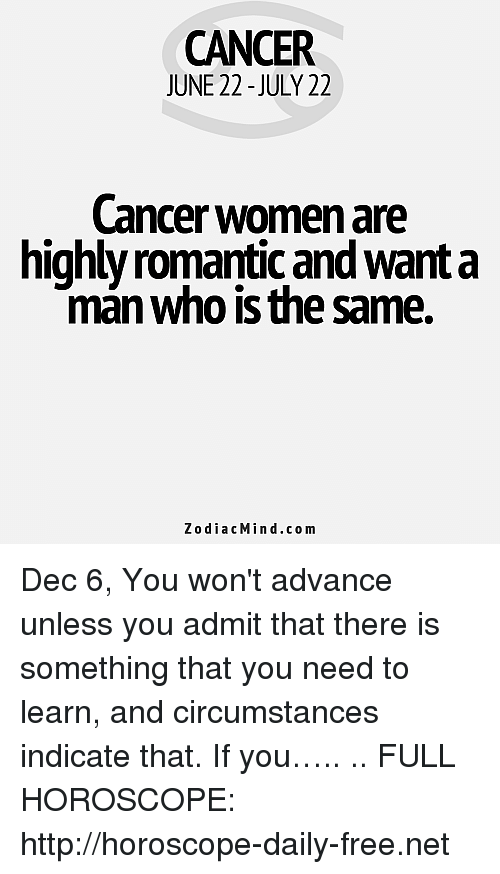 CANCER JUNE 22 - JULY 22 Cancer Women Are Highly Romantic