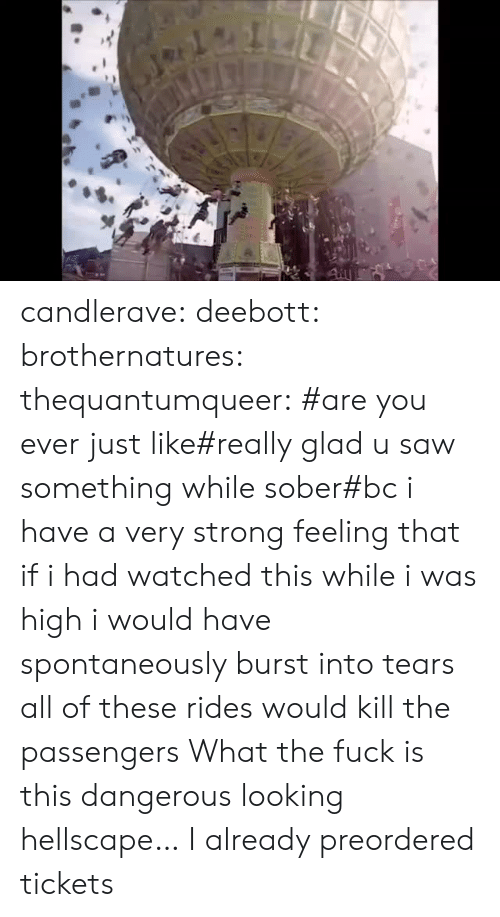 Saw, Target, and Tumblr: candlerave:  deebott:  brothernatures:  thequantumqueer:  #are you ever just like#really glad u saw something while sober#bc i have a very strong feeling that if i had watched this while i was high i would have spontaneously burst into tears  all of these rides would kill the passengers    What the fuck is this dangerous looking hellscape…    I already preordered tickets