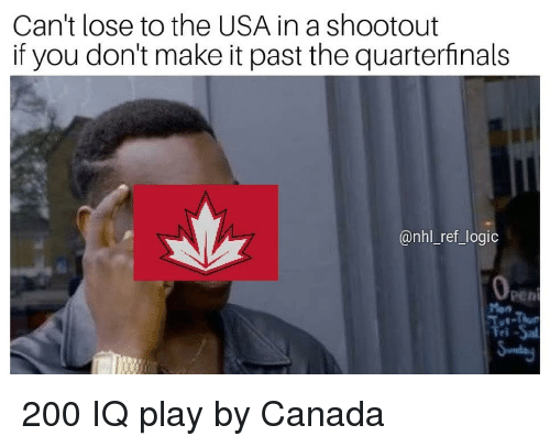 Bailey Jay, Logic, and Memes: Can't lose to the USA in a shootout  if you don't make it past the quarterfinals  @nhl ref_logic  Pen 200 IQ play by Canada