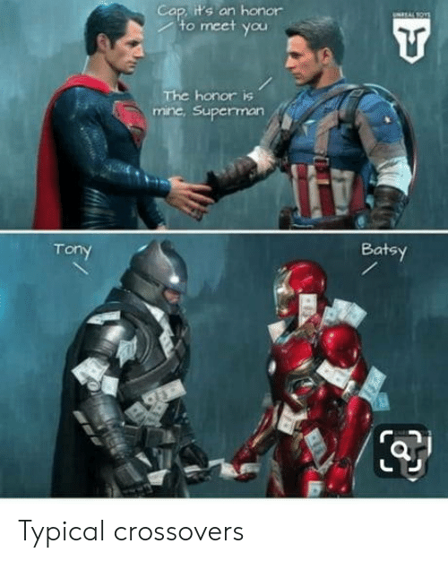Superman, Mine, and Cap: Cap, it's an honor  to meet you  The honor is  mine, Superman  Batsy Typical crossovers