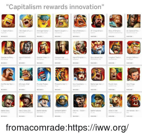 "Tumblr, Blog, and Capitalism: ""Capitalism rewards innovation""  Clash of C  ORE  wws  *90  990  900  artan Wasnquer Age  99s  9es  9.  9*8  99s  ol Gudi  R.  aes  .90  990  900  4R0  Schlacht B  War the-Mod  Batmle Nations  990  90  w90  990 fromacomrade:https://iww.org/"