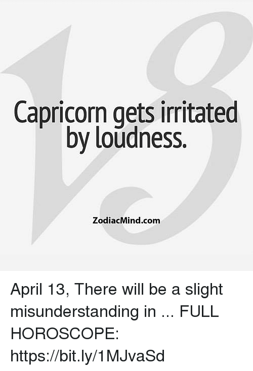 Capricorn Gets Irritated by Loudness ZodiacMindcomm April 13