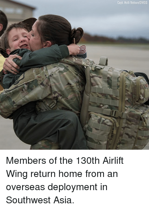Memes, Home, and Southwest: Capt. Holli Nelson/DVIDS Members of the 130th Airlift Wing return home from an overseas deployment in Southwest Asia.