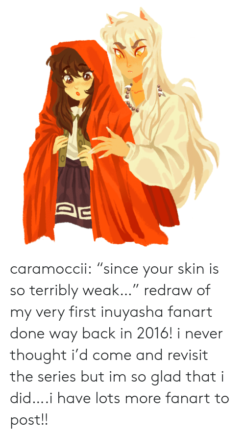 "Did I: caramoccii:  ""since your skin is so terribly weak…"" redraw of my very first inuyasha fanart done way back in 2016! i never thought i'd come and revisit the series but im so glad that i did….i have lots more fanart to post!!"