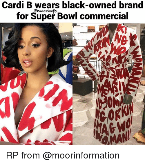 Memes, Super Bowl, and Black: Cardi B wears black-owned brand  for Super Bowl commercial  @mooriwfo RP from @moorinformation