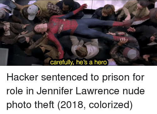 Jennifer Lawrence, Prison, and Nude: carefully, he's a herdo Hacker sentenced to prison for role in Jennifer Lawrence nude photo theft (2018, colorized)