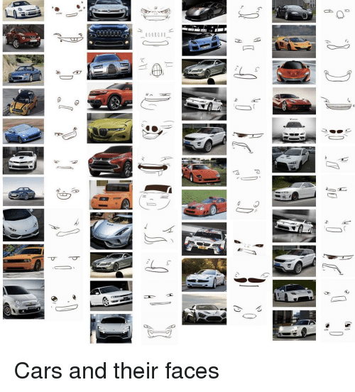 Cars, Their, and  Faces: Cars and their faces