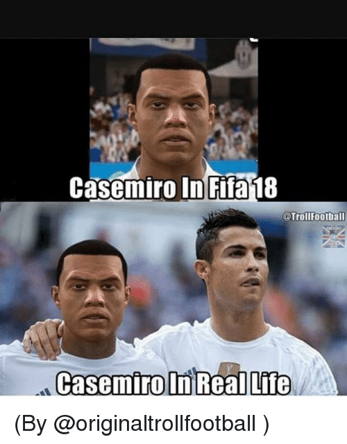 Life, Real, and Real Life: casemiro In Fifan8  @Trollfootball  Casemiro In Real Life (By @originaltrollfootball )