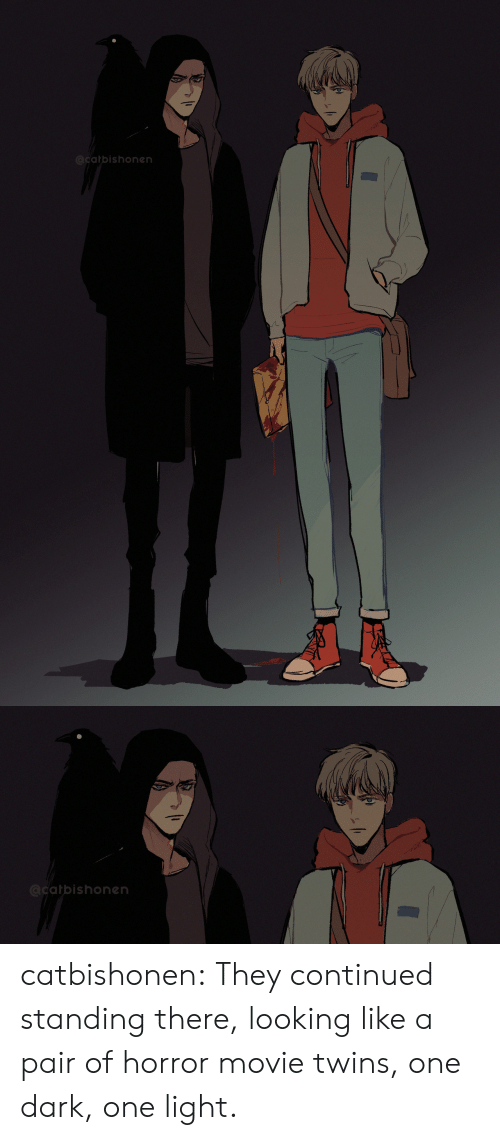 horror movie: @catbishonen   @catbishonen catbishonen:  They continued standing there, looking like a pair of horror movie twins, one dark, one light.