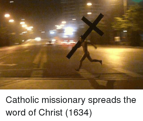 Word, Catholic, and Missionary: Catholic missionary spreads the word of Christ (1634)