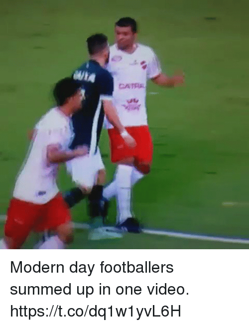 Soccer, Video, and One: CATRA Modern day footballers summed up in one video.  https://t.co/dq1w1yvL6H