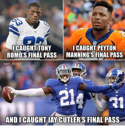 Memes, Nfl, and Final: CAUGHT TONY  I CAUGHT PEYTON  ROMO'S FINAL PASS MANNINGSFINAL PASS  @NFL MEMES  AND I CAUGHT IAY CUTLERS FINAL PASS