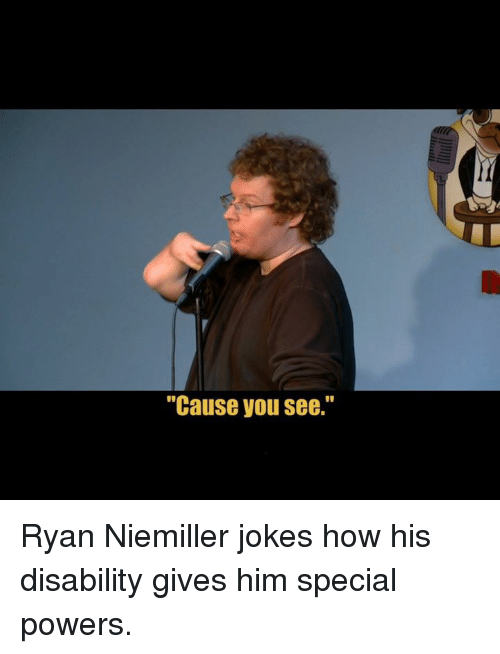 "Dank, Jokes, and 🤖: ""Cause you see."" Ryan Niemiller jokes how his disability gives him special powers."