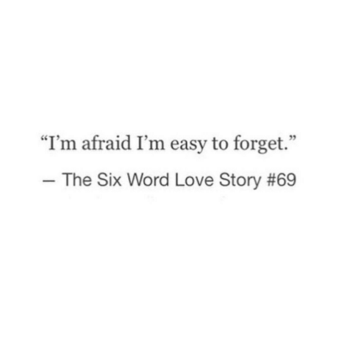 "Love, Word, and Love Story: CCT  ""I'm afraid I'm easy to forget.""  -The Six Word Love Story"