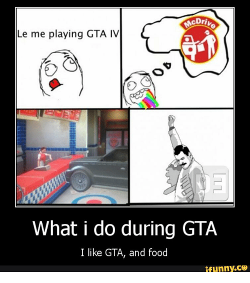 Food Gta And Iv CDriv Le Me Playing GTA IV What I Do During Like IfunnyCO