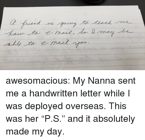 "Tumblr, Blog, and Http: Ce  all awesomacious:  My Nanna sent me a handwritten letter while I was deployed overseas. This was her ""P.S."" and it absolutely made my day."