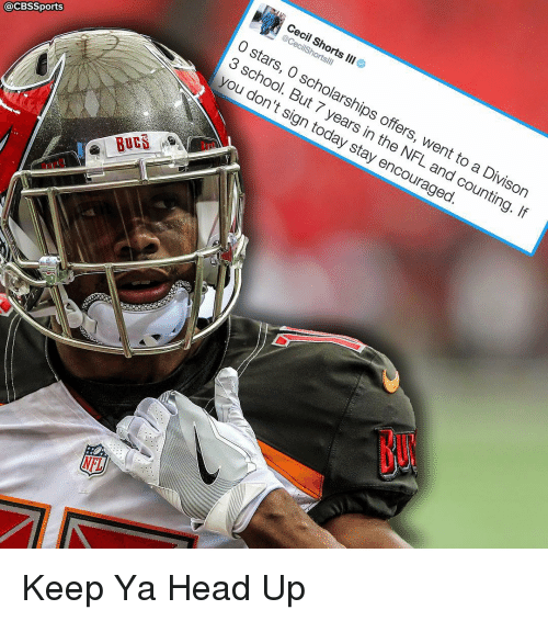 Memes, Cbssports, and 🤖: Cecil Shorts III  @CecilShortsli  0 stars, 0 scholarships。  ffers, went to a Divis  on  3 school. But 7 years in the NFL and counting. If  @CBSSports  you don't sign today stay encouraged  Bucs ,B Keep Ya Head Up