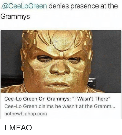 """hotnewhiphop: @CeeLoGreen denies presence at the  Grammys  Cee-Lo Green On Grammys: """"I Wasn't There""""  Cee-Lo Green claims he wasn't at the Gramm...  hotnewhiphop.com LMFAO"""