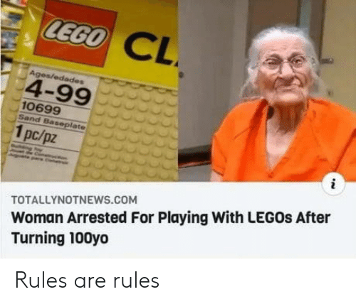 Legos, Com, and Ccc: CEGO CL  Ages/edades  4-99  10699  Sand Baseplate  1pc/pz  Woman Arrested For Playing With LEGOS After  Turning 100yo  TOTALLYNOTNEWS.coM  CCC Rules are rules