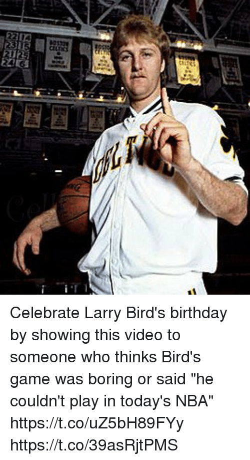 """Birthday, Memes, and Nba: Celebrate Larry Bird's birthday by showing this video to someone who thinks Bird's game was boring or said """"he couldn't play in today's NBA"""" https://t.co/uZ5bH89FYy https://t.co/39asRjtPMS"""