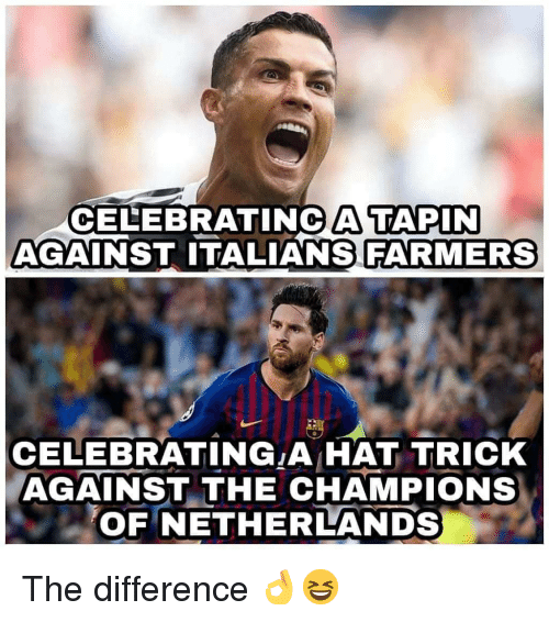 Memes, Netherlands, and 🤖: CELEBRATINC A TAPIN  AGAINST ITALIANS FARMERS  CELEBRATING A HAT TRICK  AGAINST THE CHAMPIONs  OF NETHERLANDS The difference 👌😆