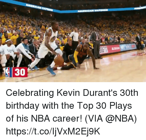 Birthday, Memes, and Nba: Celebrating Kevin Durant's 30th birthday with the Top 30 Plays of his NBA career!   (VIA @NBA) https://t.co/IjVxM2Ej9K