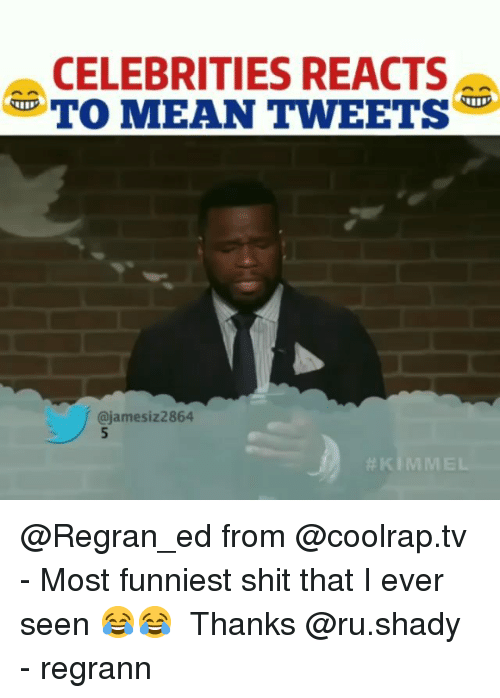 mean tweets: CELEBRITIES REACTS  TO MEAN TWEETS  @jamesiz2864  @Regran_ed from @coolrap.tv - Most funniest shit that I ever seen 😂😂 ⠀⠀ Thanks @ru.shady - regrann