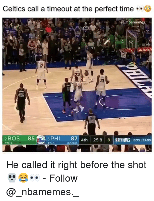Memes, Celtics, and Time: Celtics call a timeout at the perfect time  mer  State F  17  42  30  2 BOS 85PHI 874th 25.8 8PLAOFFS BOS LEADS He called it right before the shot 💀😂👀 - Follow @_nbamemes._