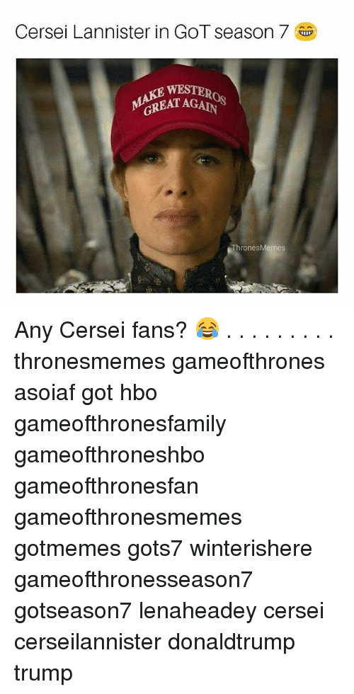 Hbo, Memes, and Cersei Lannister: Cersei Lannister in GOT season 7  )  WESTER  GREATA  ThronesMemes Any Cersei fans? 😂 . . . . . . . . . thronesmemes gameofthrones asoiaf got hbo gameofthronesfamily gameofthroneshbo gameofthronesfan gameofthronesmemes gotmemes gots7 winterishere gameofthronesseason7 gotseason7 lenaheadey cersei cerseilannister donaldtrump trump